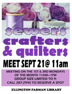 Quilting/Sewers/Crafters meet @ Ellington Farman Library